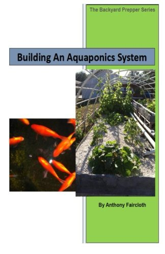 9781481148511: Building An Aquaponics System: 1 (The Backyard Prepper Series)