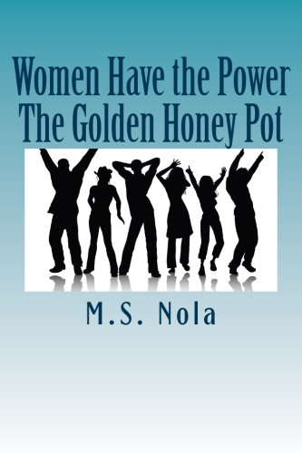 9781481149389: Women Have the Power...The Golden Honey Pot: Empowering Women