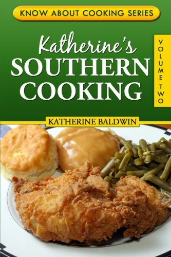 9781481150118: Katherine's Southern Cooking (Know About Cooking) (Volume 2)
