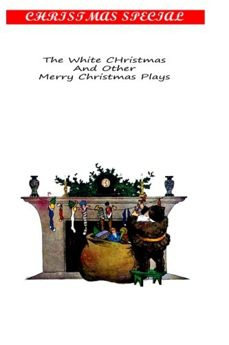 9781481155175: The White Christmas And Other Merry Christmas Plays