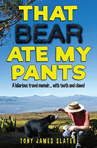 9781481155373: That Bear Ate My Pants!: Adventures of a real Idiot Abroad