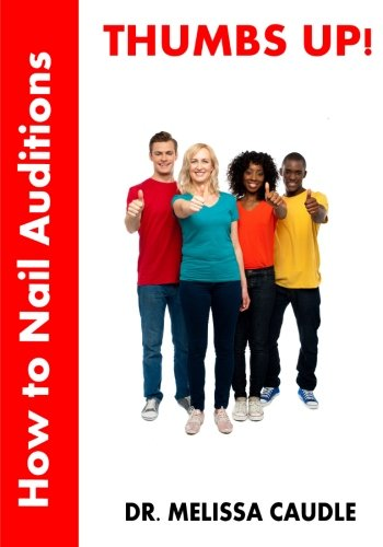9781481155595: Thumbs Up!  How to Nail Auditions: 1 (The Actor's Wheel)