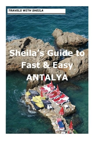 9781481156073: Sheila's Guide to Fast & Easy Antalya.