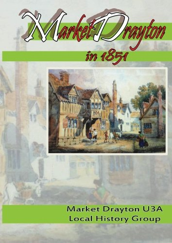 Market Drayton in 1851 (9781481156813) by Peter Brown; Ian Picton-Robinson; David Jenkins; Meriel Blower; Chris Sharp; Grace Russell; Ros Wells; Bill Page; Kunigunda Gough