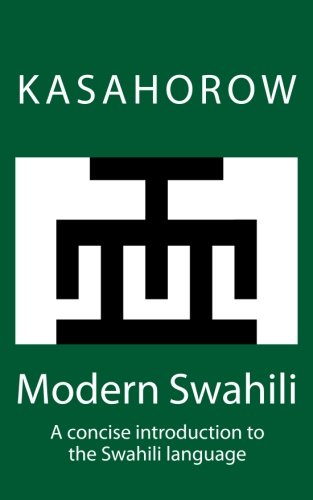Modern Swahili: A concise introduction to the: kasahorow