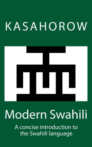 9781481156974: Modern Swahili: A concise introduction to the Swahili language (kasahorow Language Guides) (Volume 2) (Swahili Edition)