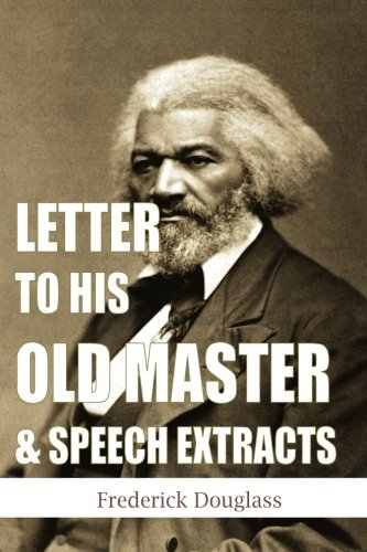 9781481157902: Letter to His Old Master & Speech Extracts