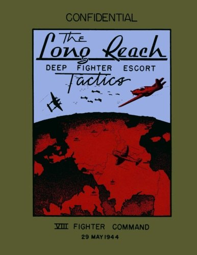 The Long Reach: Deep Fighter Escort Tactics: Ray Merriam