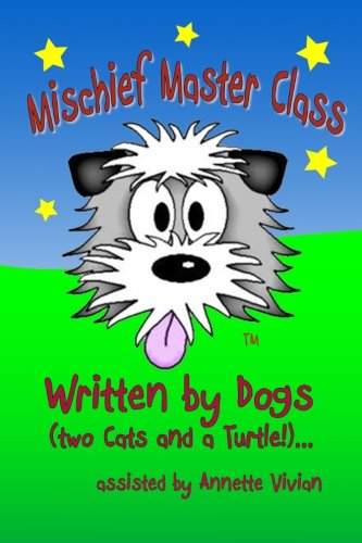 9781481159920: Mischief Master Class: Written by Dogs (two Cats and a Turtle!)