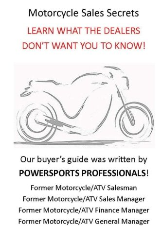 9781481160261: Motorcycle Sales Secrets: Learn What the Dealers Don't Want You To Know