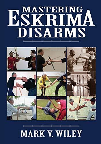 9781481160643: Mastering Eskrima Disarms