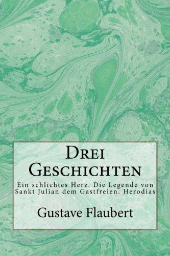 9781481161558: Drei Geschichten: Ein schlichtes Herz. Die Legende von Sankt Julian dem Gastfreien. Herodias (German Edition)