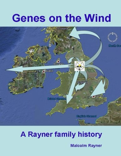 Genes on the WInd: RAYNER family history,: Malcolm Rayner