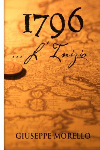 9781481163613: 1796 . . .L'Inizio. . . (Italian Edition)