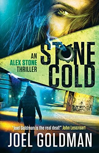 Stone Cold: An Alex Stone Thriller (The: Goldman, Joel