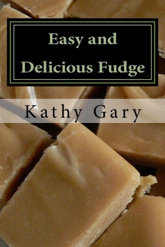 9781481165310: Easy and Delicious Fudge: Traditional and Specialty Fudge Recipes