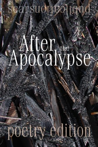 9781481165556: After the Apocalypse (poetry edition): 2012 Scars Publications poetry Collection book