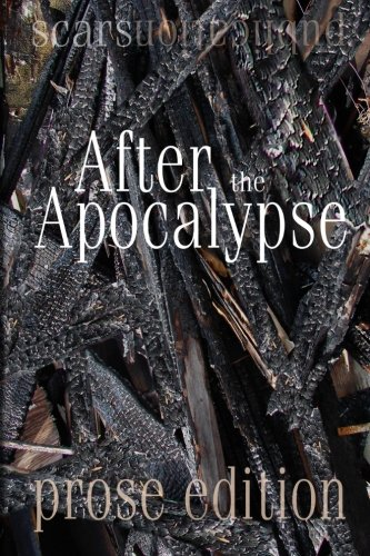 After the Apocalypse (prose edition): 2012 Scars: Janet Kuypers/ Eric