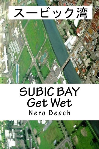 Subic Bay: Get Wet (Japanese Edition): Beech, Nero