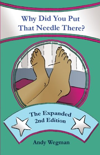 9781481168885: Why Did You Put That Needle There? The Expanded Second Edition