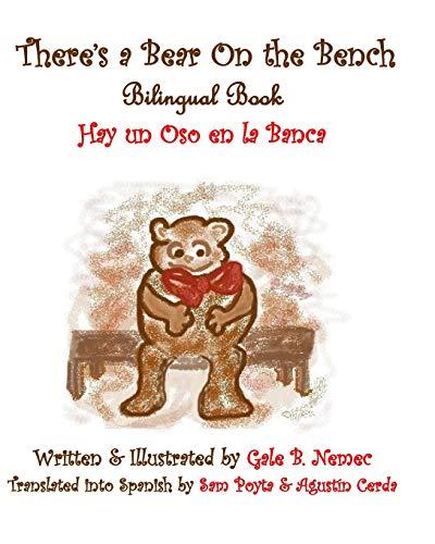 Hay un Oso en La Banca (There's a Bear On a Bench) Bilingual: There's A Bear on a Bench. ...