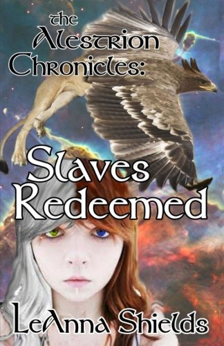 9781481173223: The Alestrion Chronicles: Slaves Redeemed