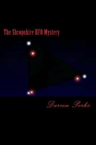9781481173667: The Shropshire UFO Mystery: On March 30th 1993 a Shropshire man witnessed something that blew his mind, and to this day still seeks the truth to what ... whilst innocently minding his own business...