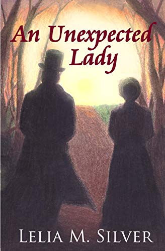 An Unexpected Lady: Silver, Lelia M