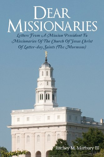 9781481174206: Dear Missionaries: LETTERS FROM A MISSION PRESIDENT TO MISSIONARIES OF THE CHURCH OF JESUS CHRIST OF LATTER-DAY SAINTS (THE MORMONS)