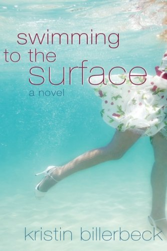Swimming to the Surface (1481175769) by Kristin Billerbeck