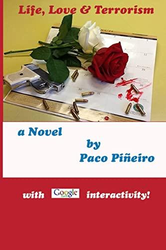 Life, Love Terrorism (Paperback): Paco Pineiro