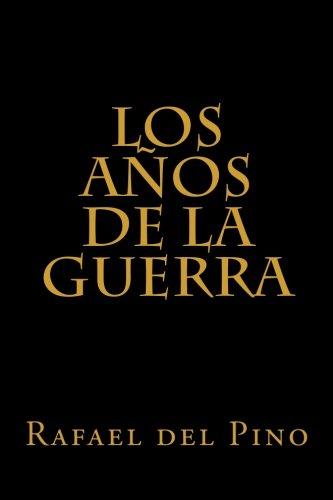 9781481179805: Los años de la guerra: Cinco mil dias de sudor y sangre (Spanish Edition)