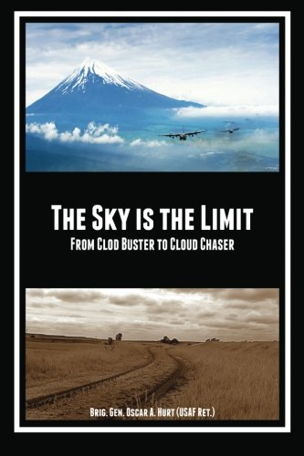 9781481181242: THE SKY is the LIMIT: From Clod Buster to Cloud Chaser
