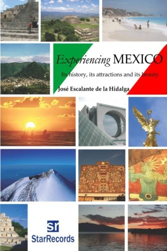 9781481183284: Experiencing MEXICO: Its history, its attractions and its beauty