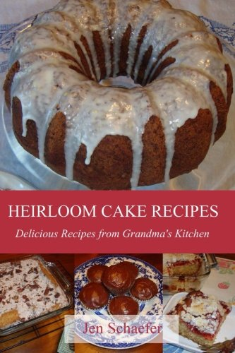 9781481184182: Heirloom Cake Recipes: Delicious Cake Recipes from Grandma's Kitchen