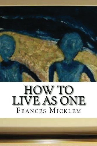 9781481184366: How To Live As One: A Guide To Healing Yourself