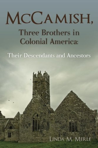 9781481184496: McCamish, Three Brothers in Colonial America: Their Descendants and Ancestors (Volume 1)
