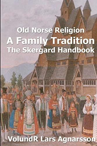 9781481185516: Old Norse Religion, A Family Tradition: The Skergard Handbook