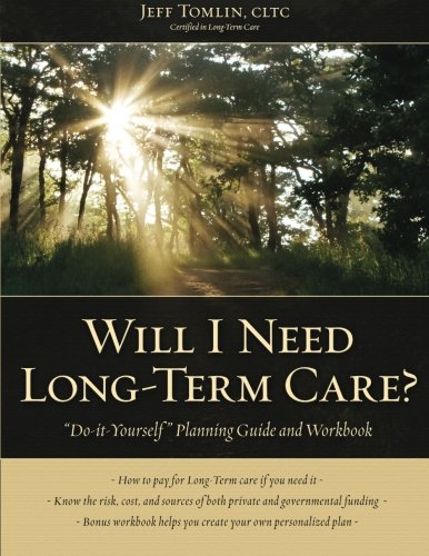 9781481186384: Will I Need Long-Term Care?: LTC Planning Guide and Workbook