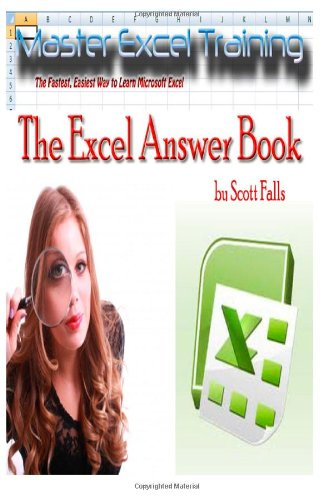 9781481186704: The Excel Answer Book: The Fastest, Easiest and Most Fun Way to Learn Microsoft Excel - Get it NOW! (Master Excel Training)