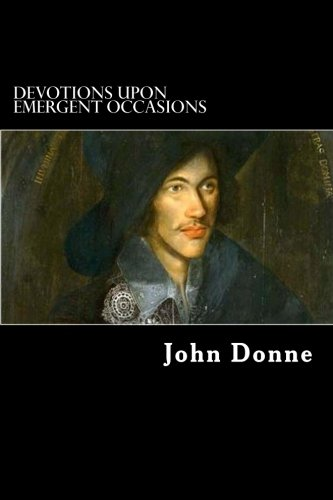 9781481186988: Devotions upon Emergent Occasions: Together with Death's Duel