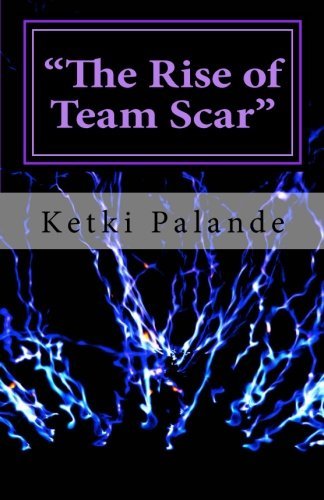 9781481187176: The Rise of Team Scar