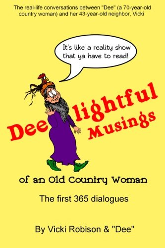 9781481187923: Dee-lightful Musings of an Old Country Woman: The First 365 Dialogues