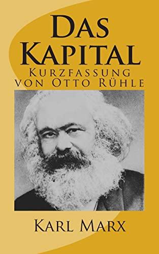 Das Kapital - Kurzfassung Von Otto Ruehle: Marx, Karl
