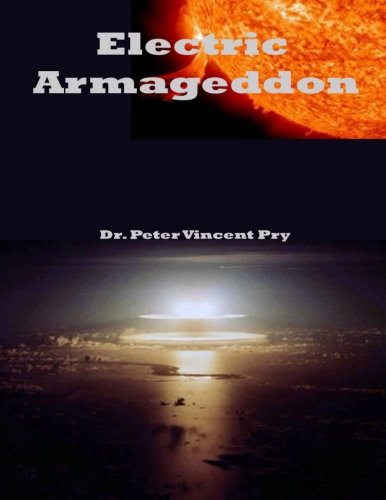 9781481188982: Electric Armageddon: Civil-Military Preparedness For An Electromagnetic Pulse Catastrophe