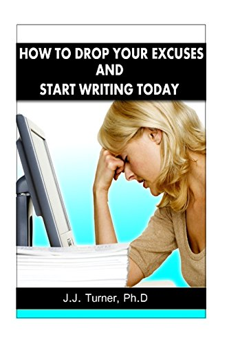 9781481190664: How To Drop Your Excuses And Start Writing Today: Releasing The Writer Within