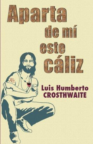 9781481192774: Aparta de mi este caliz (Obra reunida) (Volume 8) (Spanish Edition)
