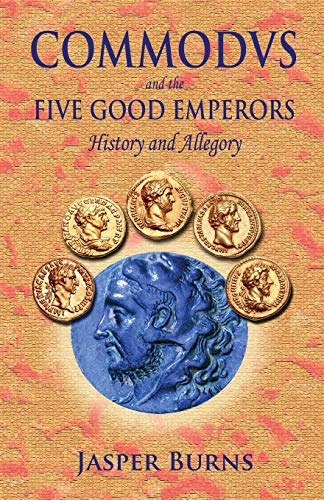 9781481196222: Commodus and the Five Good Emperors: History and Allegory