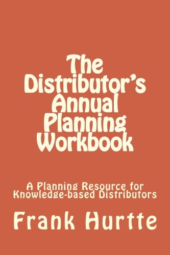 9781481196444: The Distributor's Annual Planning Workbook: The Distributors Year End Planning Resource