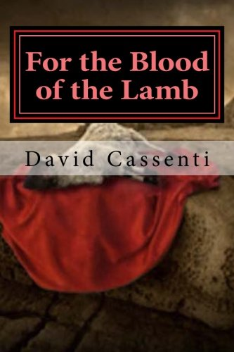 9781481198875: For the Blood of the Lamb: Part 1: First Blood (The Night Talker Chronicles) (Volume 1)